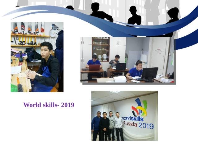 World skills- 2019