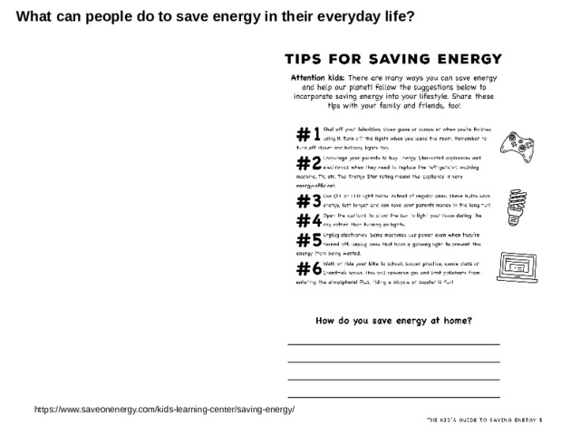 What can people do to save energy in their everyday life? https://www.saveonenergy.com/kids-learning-center/saving-energy/