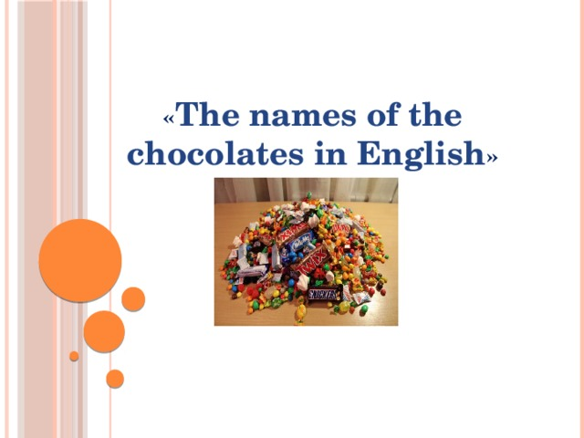 « The names of the chocolates in English »