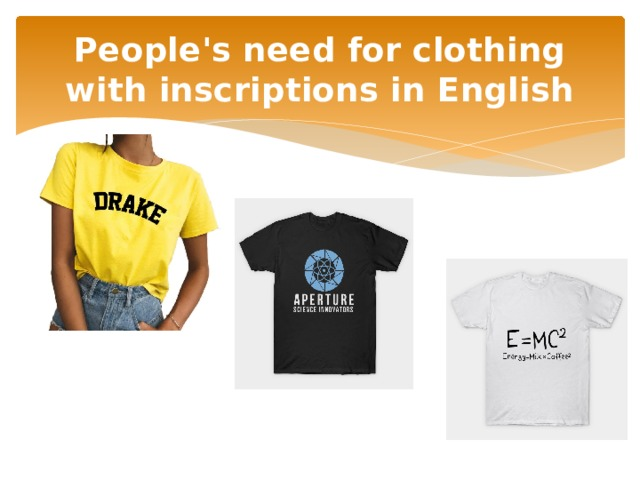 People's need for clothing with inscriptions in English