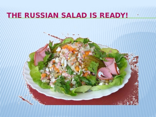 The Russian salad is ready!