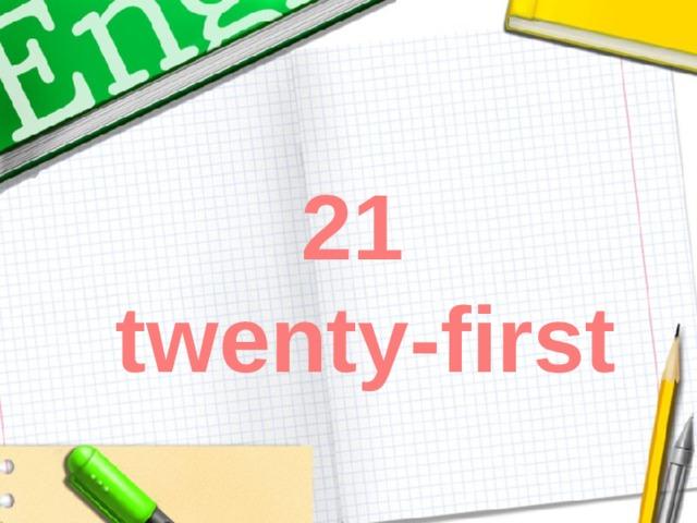 21  twenty-first