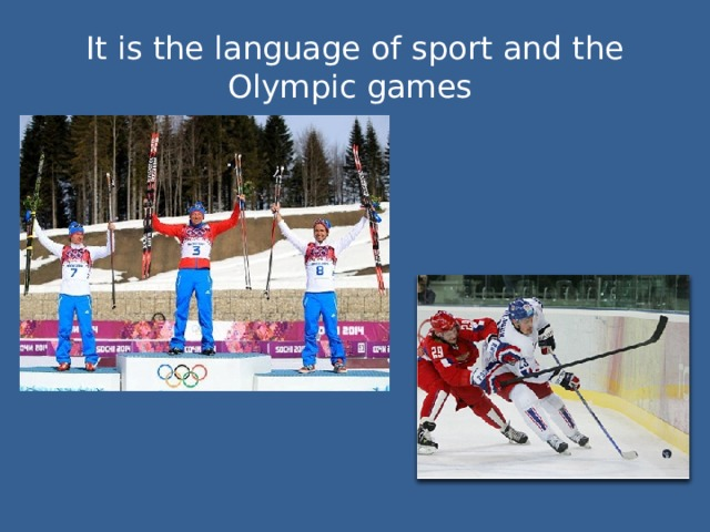 It is the language of sport and the Olympic games