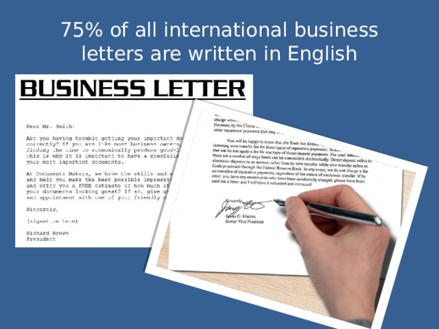 75% of all international business letters are written in English