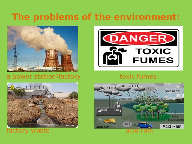 The problems of the environment: a power station\factory toxic fumes factory waste acid rain