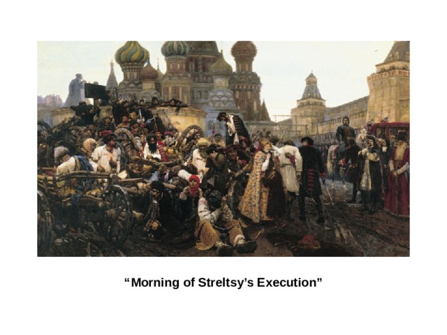 """"""" Morning of Streltsy's Execution"""""""