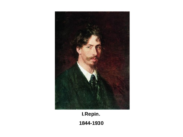 I.Repin.  1844-1930