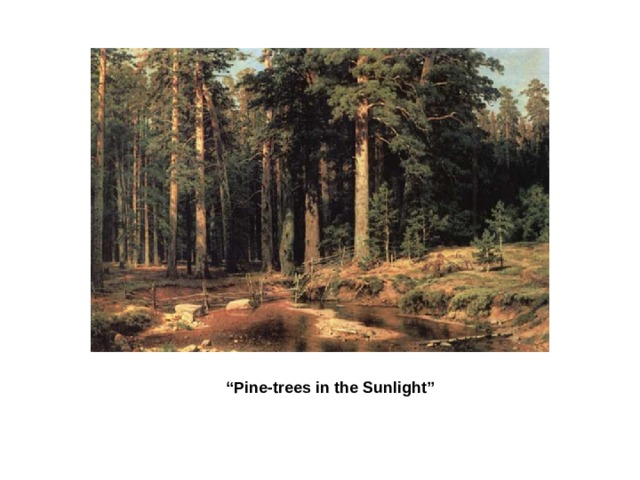 """"""" Pine-trees in the Sunlight"""""""