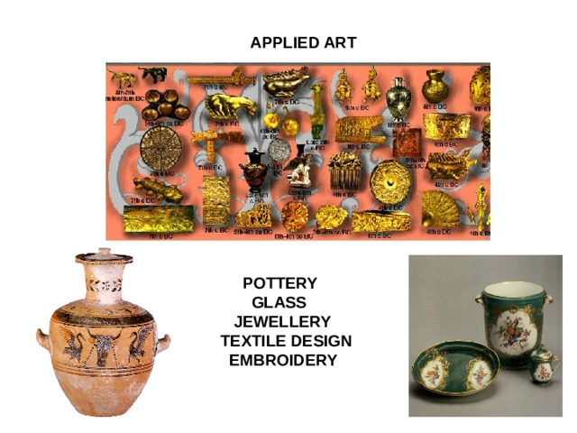 APPLIED ART  POTTERY  GLASS  JEWELLERY  TEXTILE DESIGN  EMBROIDERY