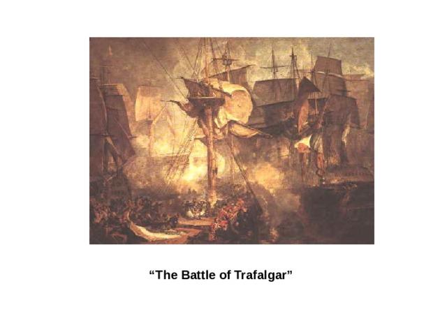 """ The Battle of Trafalgar"""