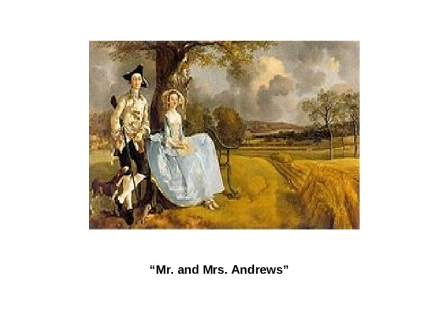""""""" Mr. and Mrs. Andrews"""""""