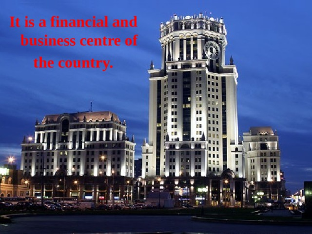It is a financial and business centre of the country.