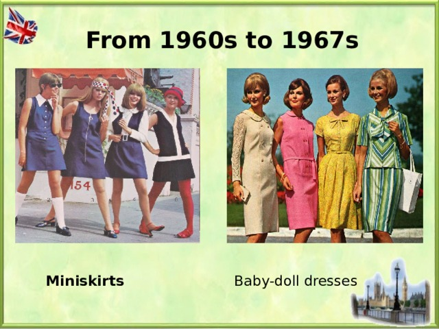 From 1960s to 1967s Miniskirts Baby-doll dresses