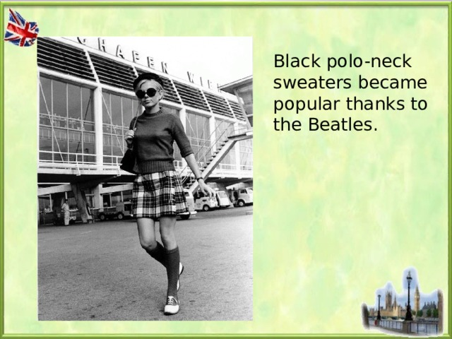 Black polo-neck sweaters became popular thanks to the Beatles.