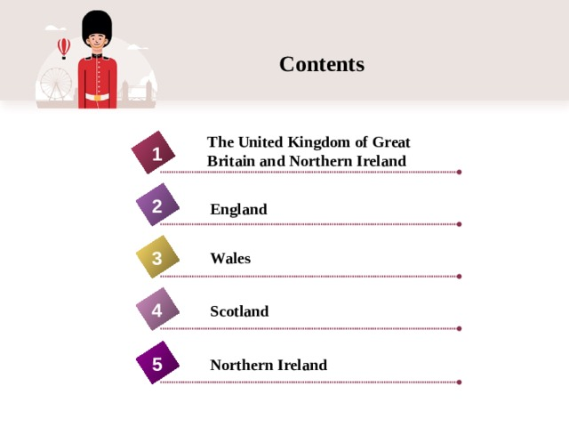 Contents The United Kingdom of Great Britain and Northern Ireland 1 2 England 3 Wales 4 Scotland 5 Northern Ireland