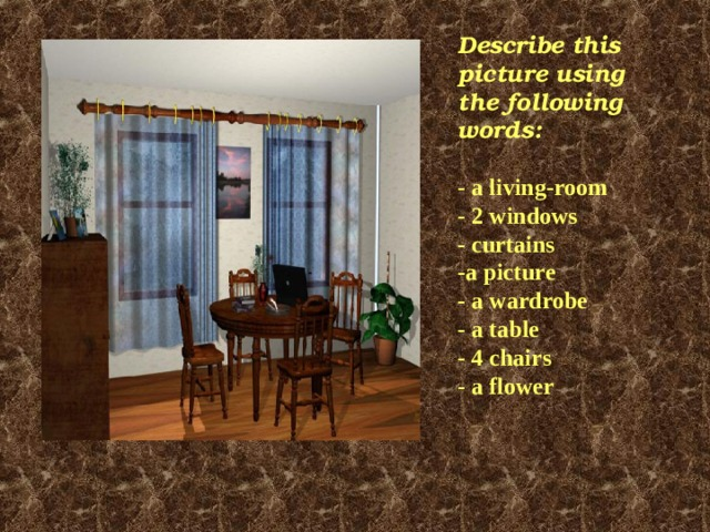 Describe this picture using the following words:   - a living-room  - 2 windows  - curtains  -a picture  - a wardrobe  - a table  - 4 chairs  - a flower
