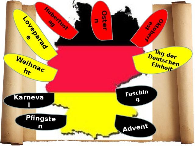 Tag der Deutschen Einheit Loveparade Weihnach t Hubertustag Fasching Oktoberfest Pfingsten Ostern Advent Karneval