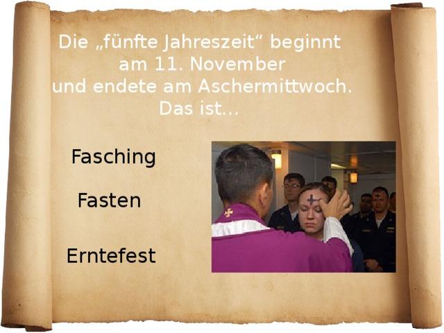 """Die """"fünfte Jahreszeit"""" beginnt  am 11. November  und endete am Aschermittwoch. Das ist… Fasching Fasten Erntefest"""