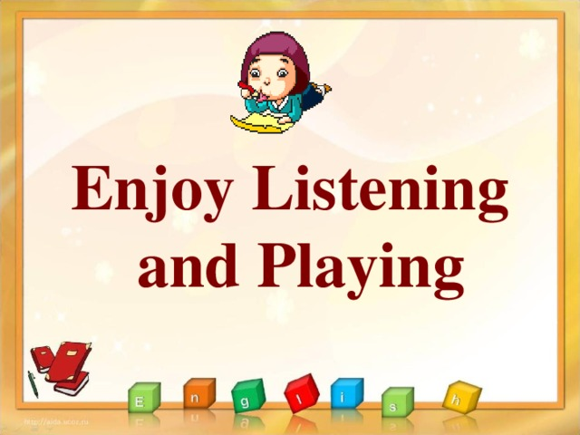 Enjoy Listening and Playing