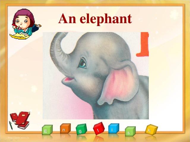 An e lephant
