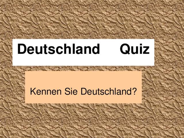 Deutschland Quiz Kennen Sie Deutschland?