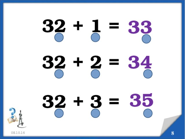 32 + 1 = 33 32 + 2 = 34 35 32 + 3 = 5 08.10.16