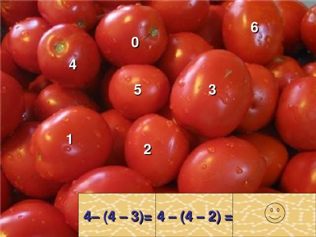 6 0 4 5 3 1 2  4– (4 – 3)=   4 – (4 – 2) =
