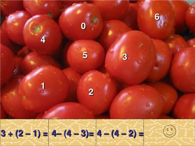 6 0 4 5 3 1 2  3 + (2 – 1) =   4– (4 – 3)=   4 – (4 – 2) =