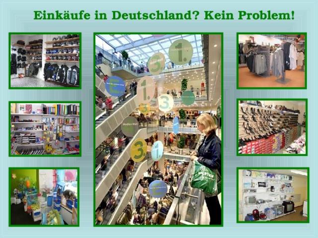 Einkäufe in Deutschland? Kein Problem!