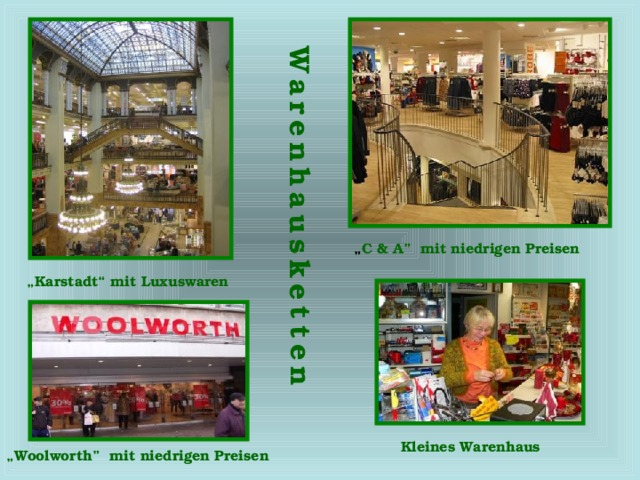 """Warenhausketten """" C & A"""" mit niedrigen Preisen  """" Karstadt"""" mit Luxuswaren Kleines Warenhaus  """" Woolworth"""" mit niedrigen Preisen"""