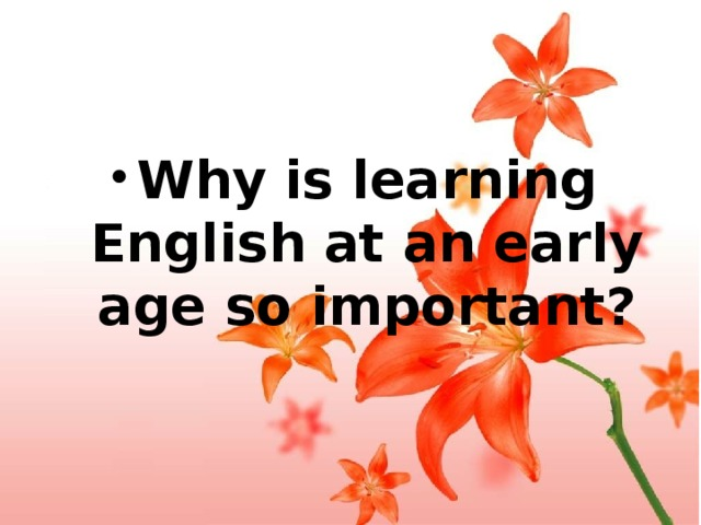 Why is learning English at an early age so important?