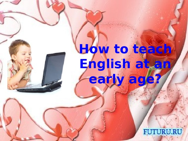How to teach English at an early age?