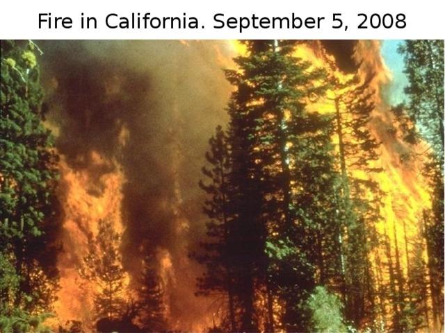 Fire in California. September 5, 2008