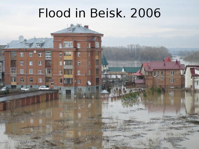 Flood in Beisk. 2006