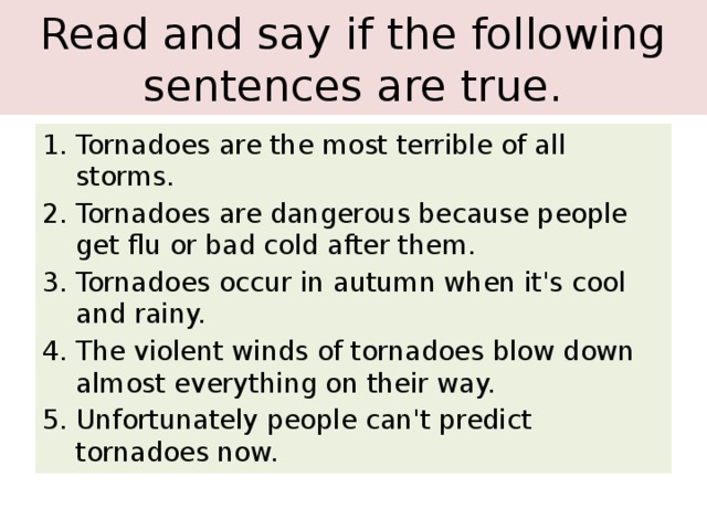 Read and say if the following sentences are true.