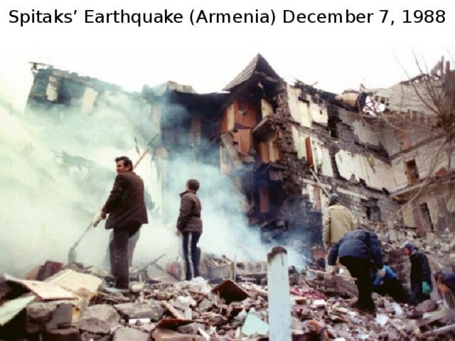 Spitaks' Earthquake (Armenia) December 7, 1988