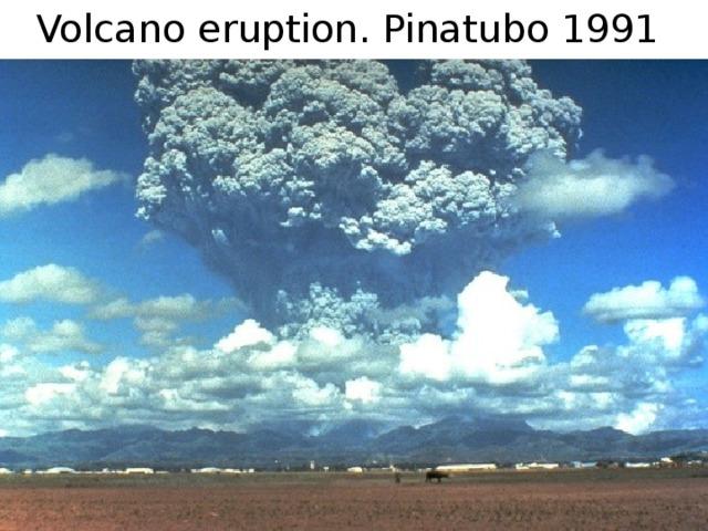 Volcano eruption. Pinatubo 1991