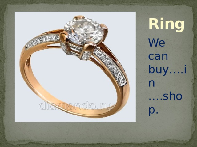 Ring We can buy….in ….shop.
