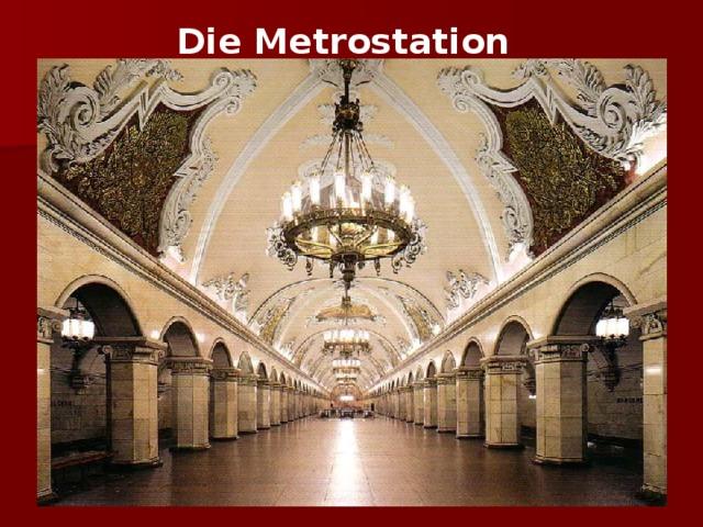Die Metrostation