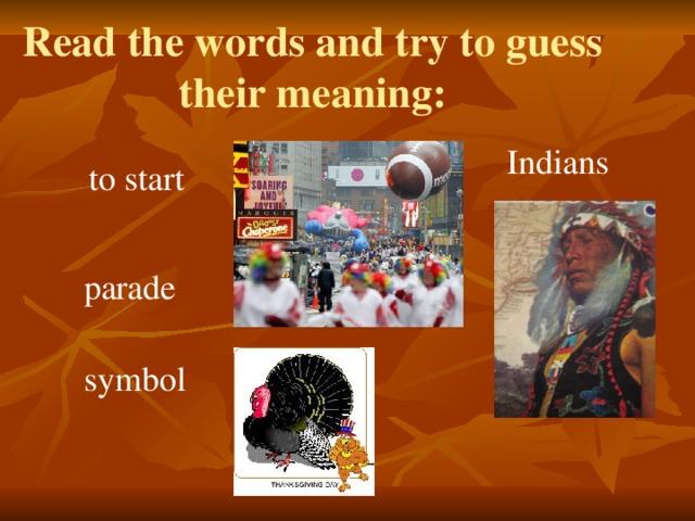 Read the words and try to guess their meaning: Indians to start parade symbol
