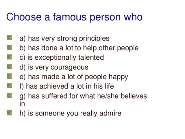 Choose a famous person who