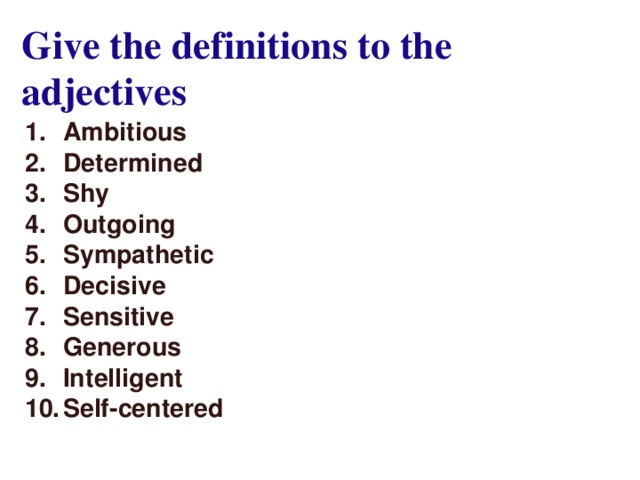 Give the definitions to the adjectives