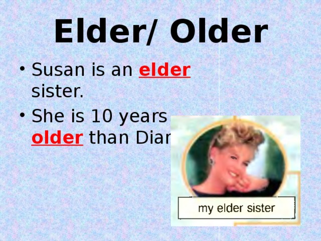 Elder/ Older