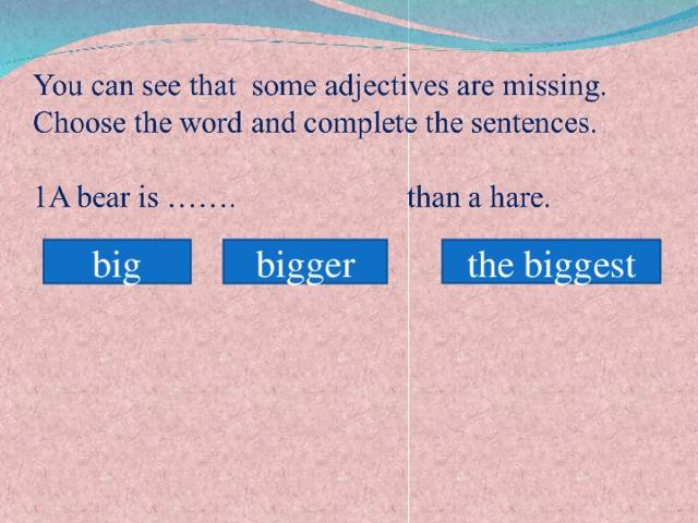 the biggest big bigger
