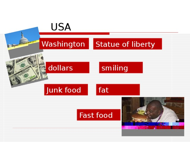 USA Washington Statue of liberty dollars smiling fat Junk food Fast food