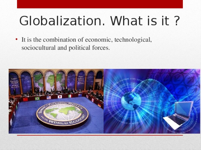 Globalization. What is it ?