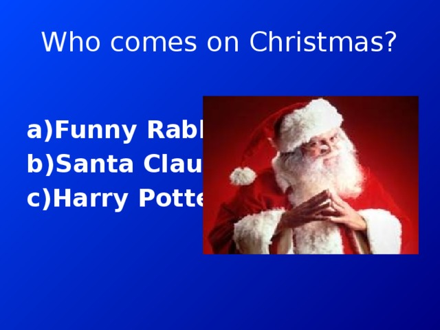 Who comes on Christmas?