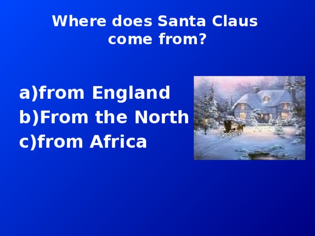 Where does Santa Claus  come from?