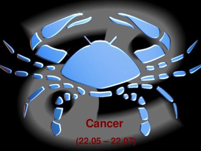 Cancer (22.05 – 22.07)