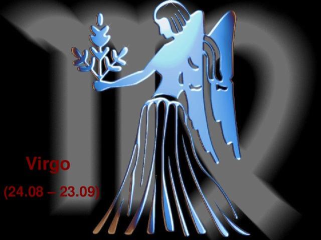 Virgo  (24.08 – 23.09)